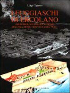 I fuggiaschi di Ercolano. Paleobiologia delle vittime dell'eruzione vesuviana del 79 d. C.