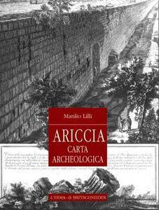 Ariccia. Topografia e monumenti della città e del territorio