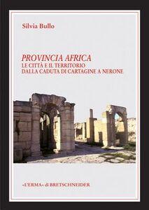Provincia Africa. Le città e il territorio dalla caduta di Cartagine a Nerone