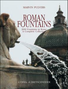 Roman fountains. 2000 fountains in Rome. A complete collection