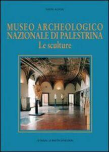 Museo archeologico nazionale di Palestrina. Le sculture
