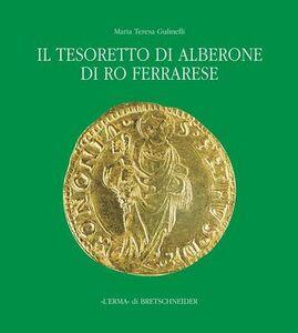 Il tesoretto di Alberone di Ro Ferrarese. Circolazione monetaria nel Ducato estense tra XV e XVI secolo