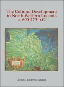 The cultural development in north western. Lucania 600-273 b. C.. Vol. 28