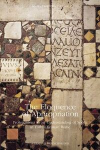 The eloquence of appropriation: prolegomena to an understanding of Spolia in early Christian Rome
