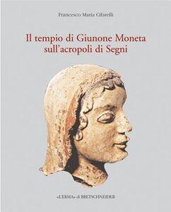 Il tempio di Giunone Moneta sull'acropoli di Segni