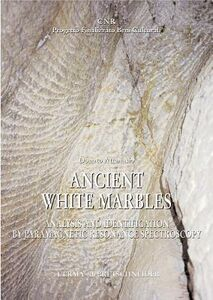 Ancient white marbles. Identification and analysis by paramagnetic resonance spectroscopy. Con CD-ROM