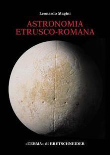 Astronomia etrusco-romana - Leonardo Magini - copertina
