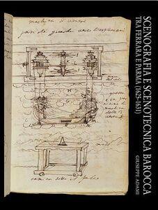 Scenografia e scenotecnica barocca tra Ferrara e Parma (1625-1631)