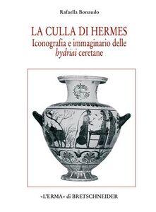 La culla di Hermes. Iconografia e immaginario delle hydriai ceretane