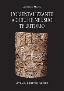 Il periodo orientalizzante a Chiusi e nel suo territorio
