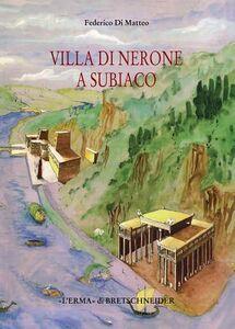 Villa di Nerone a Subiaco. Il Complesso dei Simbruina Stagna