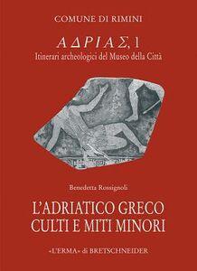 L' Adriatico greco. Culti e miti minori