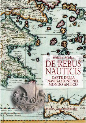De rebus nauticis. L'arte della navigazione nel mondo antico