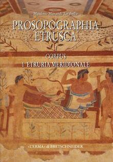 Prosopographia etrusca. Vol. 1\1: Corpus 1. Etruria meridionale. - Massimo Morandi Tarabella - copertina