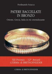 Patere bacellate in bronzo. Oriente, Grecia, Italia in età orientalizzante