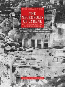 The necropolis of Cyrene. Two hundred years of exploration