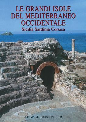 Le grandi isole del Mediterraneo occidentale. Sicilia, Sardinia, Corsica
