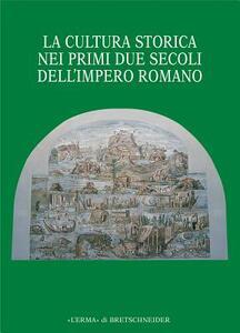 La cultura storica nei primi due secoli dell'impero romano