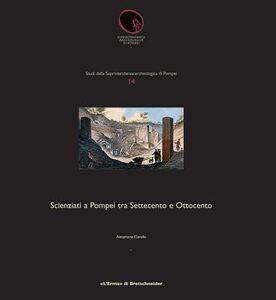 Scienziati a Pompei tra Settecento e Ottocento