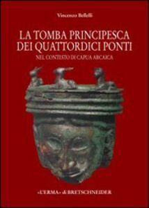 La tomba «principesca» dei quattordici ponti nel contesto di Capua arcaica