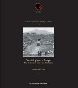 Danni di guerra a Pompei. Una dolorosa vicenda quasi dimenticata