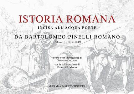 Istoria romana. Incisa all'acquaforte da Bartolomeo Pinelli romano. L'anno 1818 e 1819