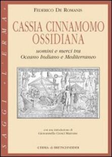 Cassia, cinnamomo, ossidiana. Uomini e merci tra Oceano Indiano e Mediterraneo.pdf
