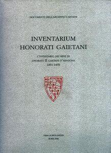 Inventarium Honorati Gaietani. L'inventario dei beni di Onorato II Gaetani d'Aragona 1491-1493