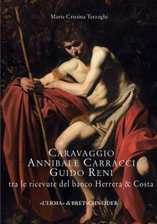 Caravaggio, Annibale Carracci, Guido Reni tra le ricevute del banco Herrera & Costa - M. Cristina Terzaghi - copertina