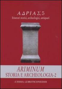 Ariminum. Storia e archeologia. Vol. 2