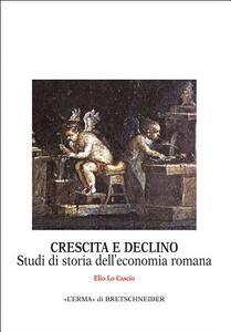 Crescita e declino. Studi di storia dell'economia romana