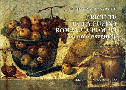 Ricette della cucina romana a pompei e come eseguirle eugenia salza prina ricotti libro l for Cucina tipica romana ricette