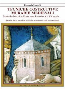Tecniche costruttive murarie medievali. Mattoni e laterizi in Roma e nel Lazio fra X e XV sec.