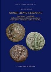 Nummi aenei cyrenaici. Struttura e cronologia della monetazione bronzea cirenaica di eta greca e romana (325 a.C.-180 d.C.)