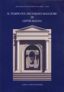 Il tempio sul decumano maggiore di Leptis Magna