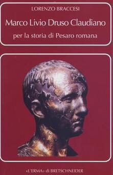 Marco Livio Druso Claudiano. Per la storia di Pesaro romana