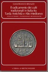 Il radicamento dei culti tradizionali in Italia fra tarda antichità e Alto Medioevo. Fonti letterarie e testimonianze archeologiche