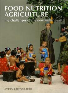 Food nutrition agricolture. The challenges of the new millenium. Ediz. italiana