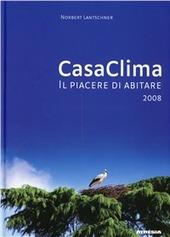 CasaClima. Il piacere di abitare 2008