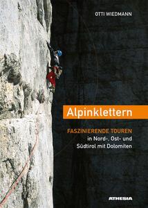 Alpinklettern faszinierende touren in Nord-, Ost- un Südtirol mit Dolomiten