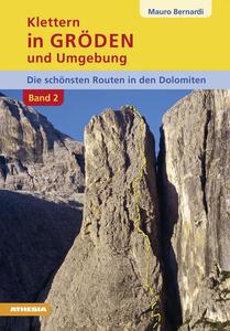 Klettern in Gröden und Umgebung. Die schönsten Routen in den Dolomiten. Vol. 2