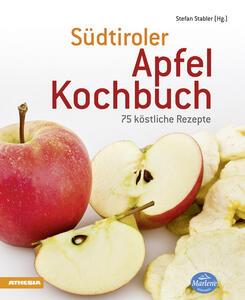 Südtiroler Apfelkochbuch. 75 köstliche Rezepte