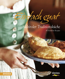 Einfach guat. Südtiroler Traditionsküche