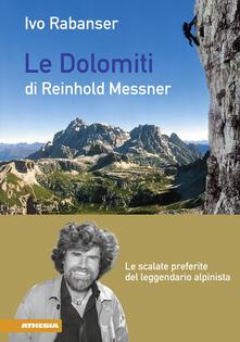 Listadelpopolo.it Le dolomiti di Reinhold Messner. Le scalate preferite del leggendario Image