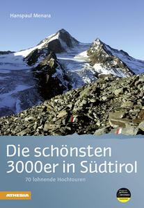 Die schönsten 3000er in Südtirol: 70 lohnende hochtouren