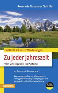 Südtirols schönste Wanderungen Zu jeder Jahreszeit Vom Vinschgau bis ins Pustertal Wanderungen bis zur Waldgrenze