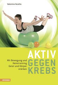 Aktiv gegen krebs Mit Bewegungen und Heimtraining Geist und Körper stärken