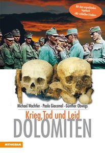 Dolomiten. Krieg, Tod und Leid