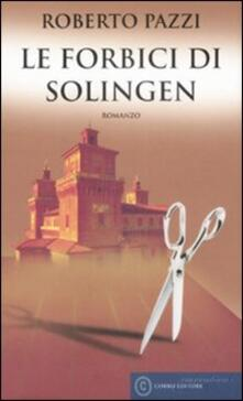 Le forbici di Solingen - Roberto Pazzi - copertina