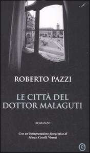 Le città del dottor Malaguti - Roberto Pazzi - copertina